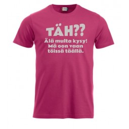 """T-paita """"TÄH?? Älä multa kysy"""""""